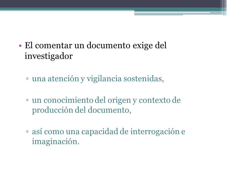 El comentar un documento exige del investigador