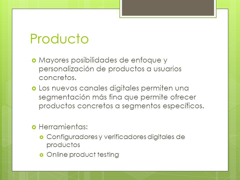 Producto Mayores posibilidades de enfoque y personalización de productos a usuarios concretos.