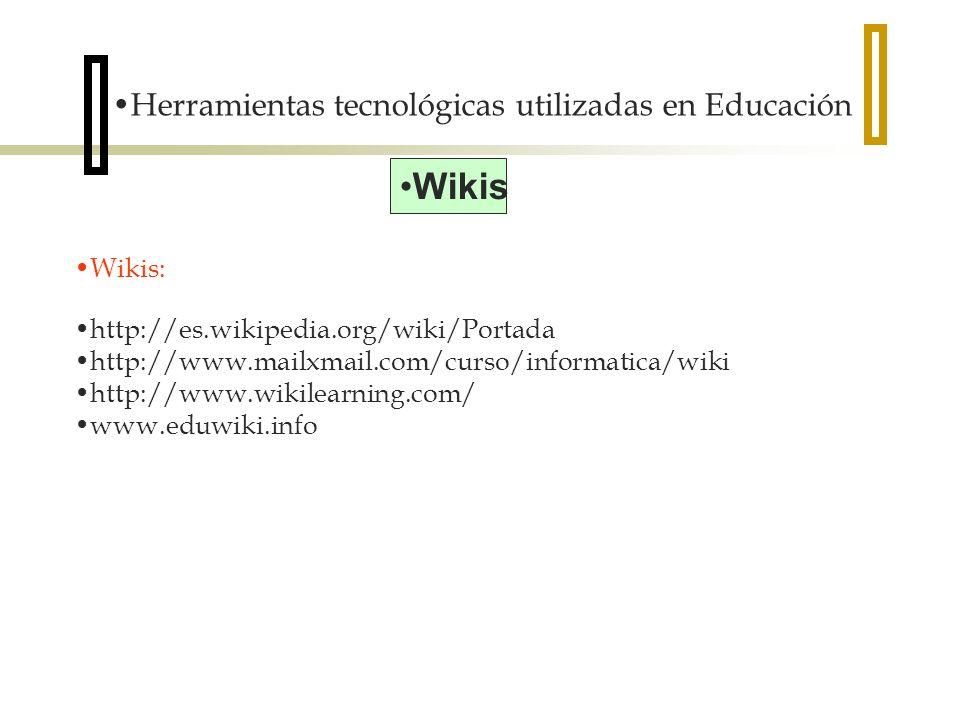 Wikis Herramientas tecnológicas utilizadas en Educación Wikis: