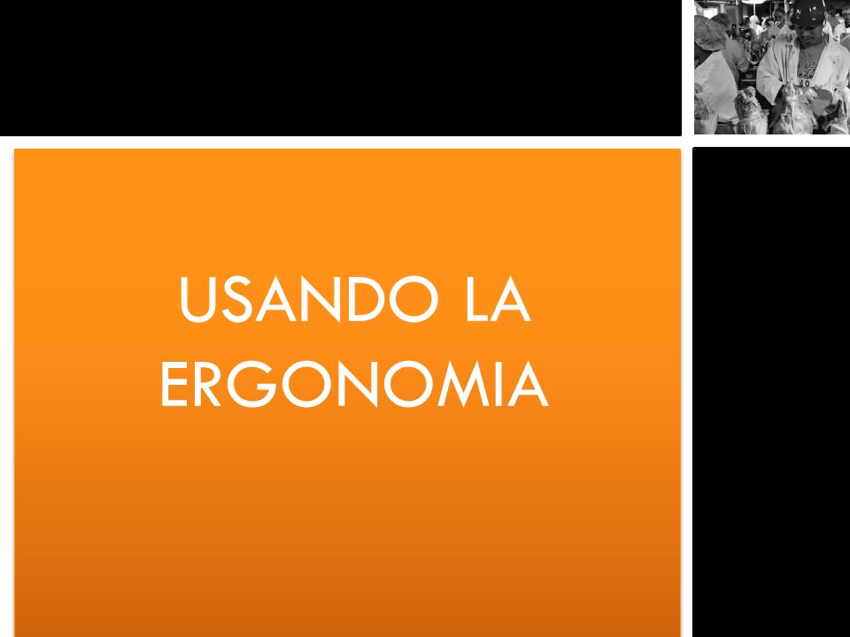 USANDO LA ERGONOMIA
