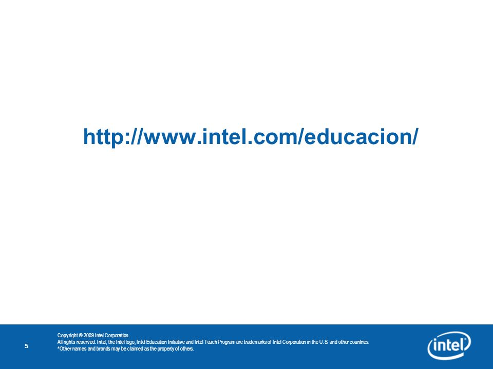http://www.intel.com/educacion/ Copyright © 2009 Intel Corporation.