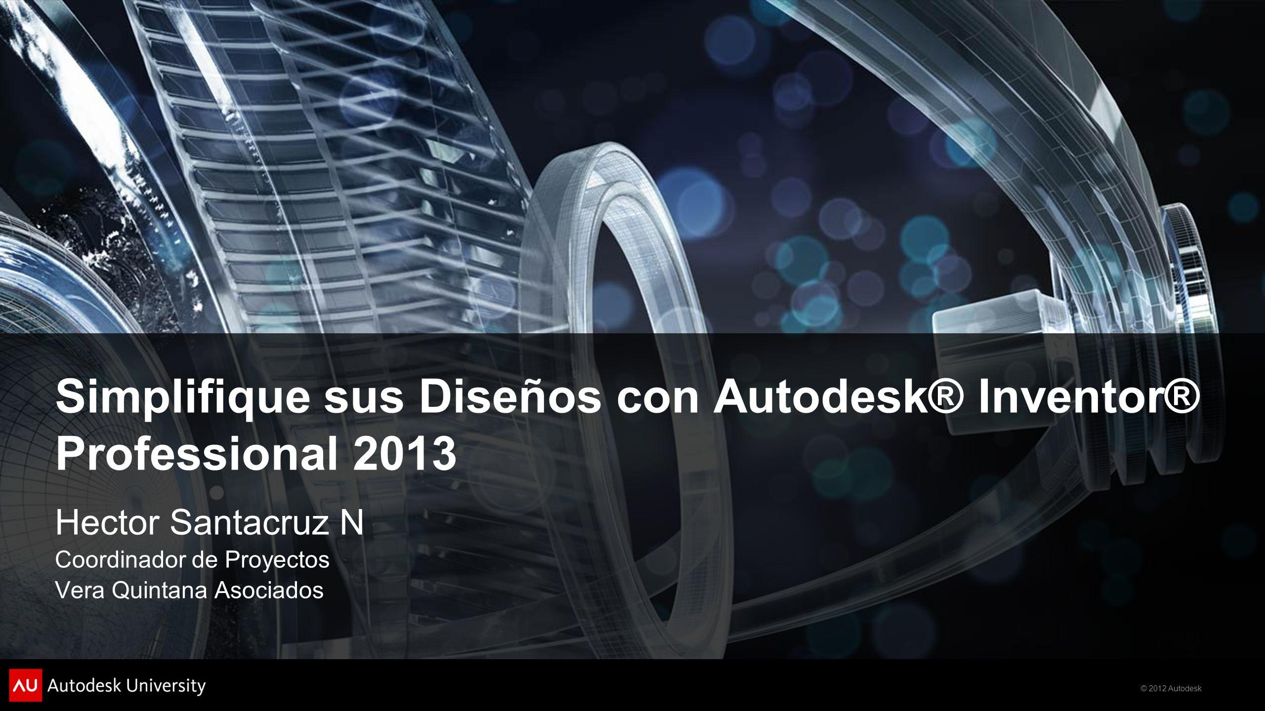 Simplifique sus Diseños con Autodesk® Inventor® Professional 2013