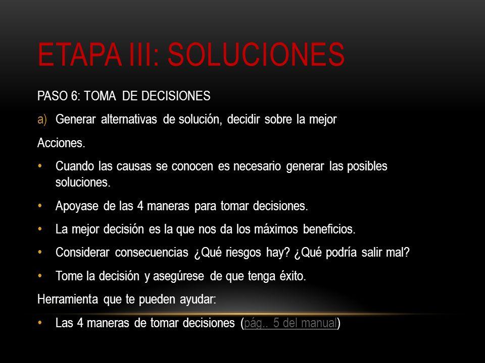 Etapa iii: soluciones PASO 6: TOMA DE DECISIONES