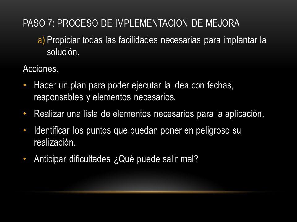 PASO 7: PROCESO DE IMPLEMENTACION DE MEJORA