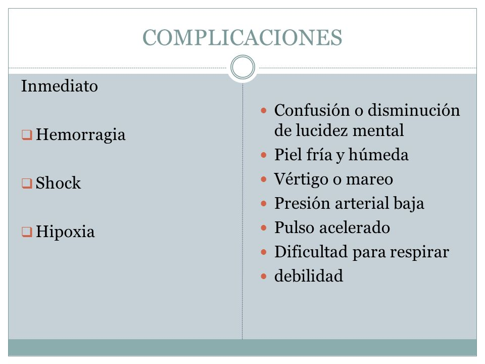 COMPLICACIONES Inmediato Confusión o disminución de lucidez mental