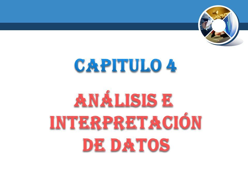 Capitulo 4 ANÁLISIS E INTERPRETACIÓN DE DATOS