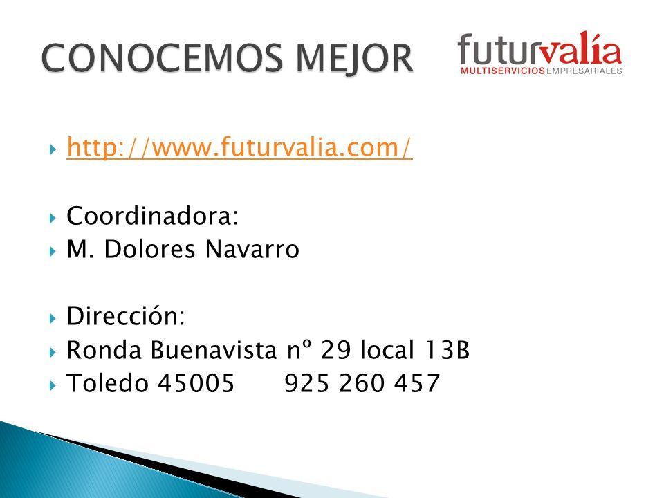 CONOCEMOS MEJOR http://www.futurvalia.com/ Coordinadora: