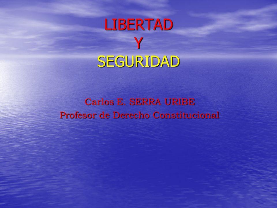 Carlos E. SERRA URIBE Profesor de Derecho Constitucional