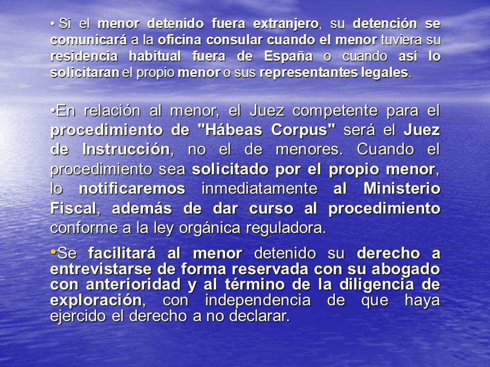 Si el menor detenido fuera extranjero, su detención se comunicará a la oficina consular cuando el menor tuviera su residencia habitual fuera de España o cuando así lo solicitaran el propio menor o sus representantes legales.