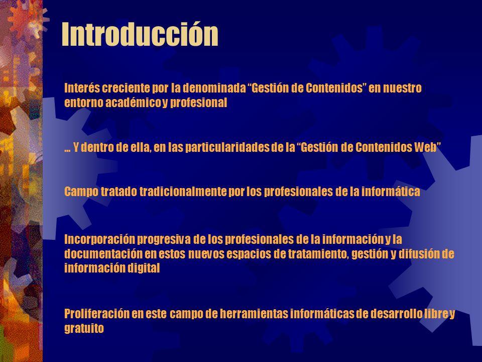 Introducción Interés creciente por la denominada Gestión de Contenidos en nuestro entorno académico y profesional.