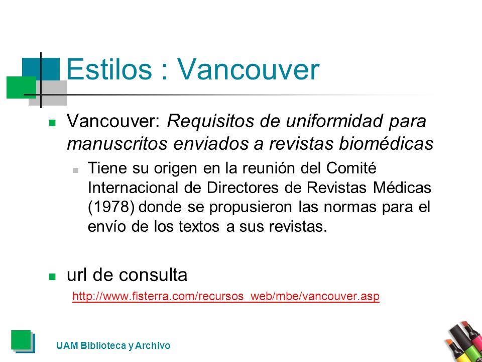 Estilos : VancouverVancouver: Requisitos de uniformidad para manuscritos enviados a revistas biomédicas.