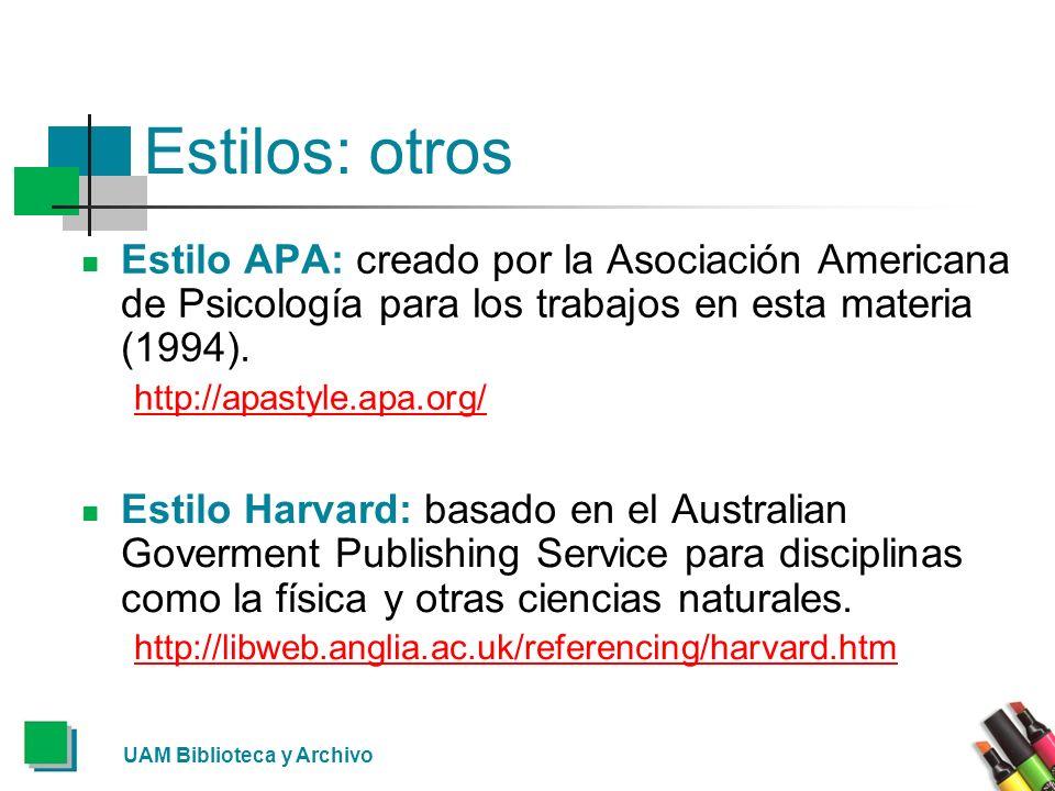 Estilos: otros Estilo APA: creado por la Asociación Americana de Psicología para los trabajos en esta materia (1994).