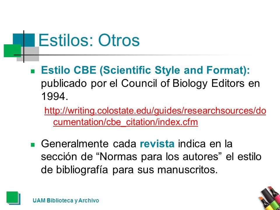 Estilos: OtrosEstilo CBE (Scientific Style and Format): publicado por el Council of Biology Editors en 1994.