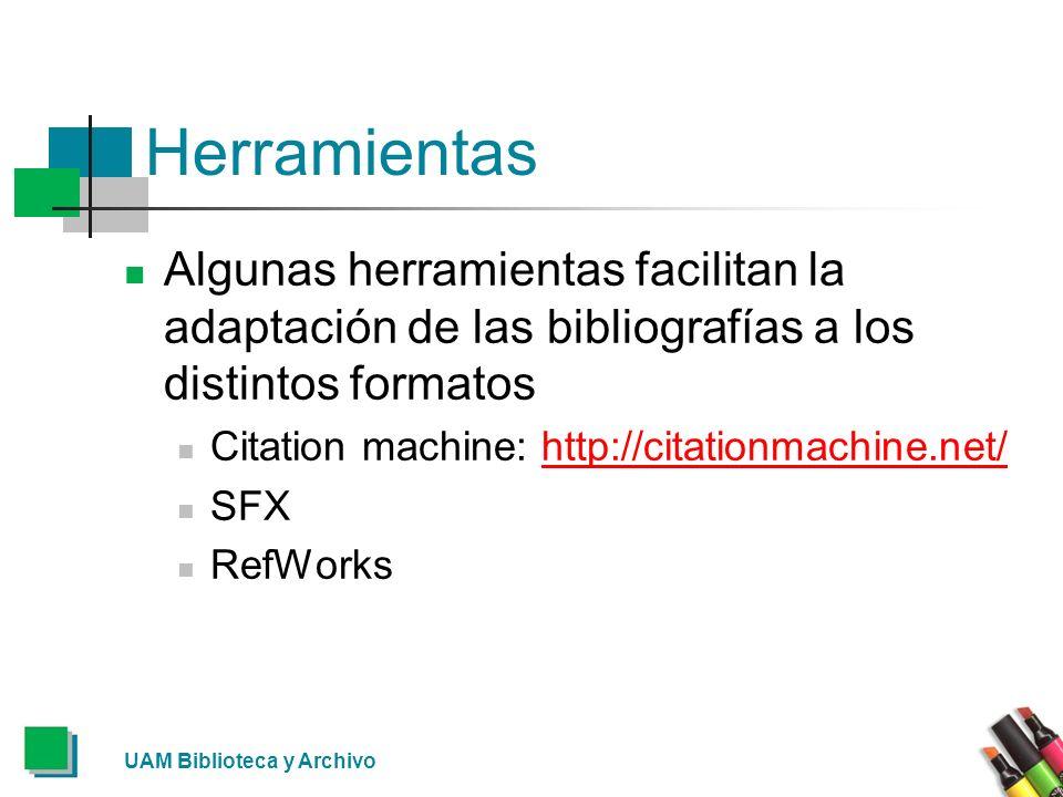 Herramientas Algunas herramientas facilitan la adaptación de las bibliografías a los distintos formatos.