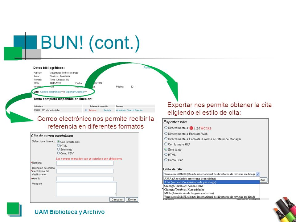BUN! (cont.)Exportar nos permite obtener la cita eligiendo el estilo de cita: