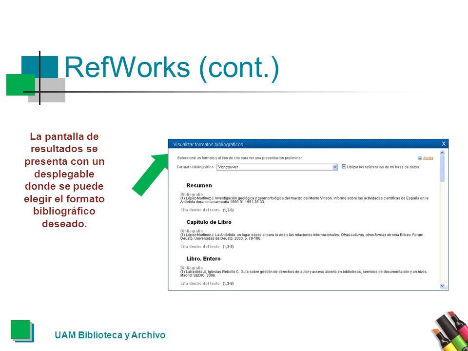 RefWorks (cont.)La pantalla de resultados se presenta con un desplegable donde se puede elegir el formato bibliográfico deseado.