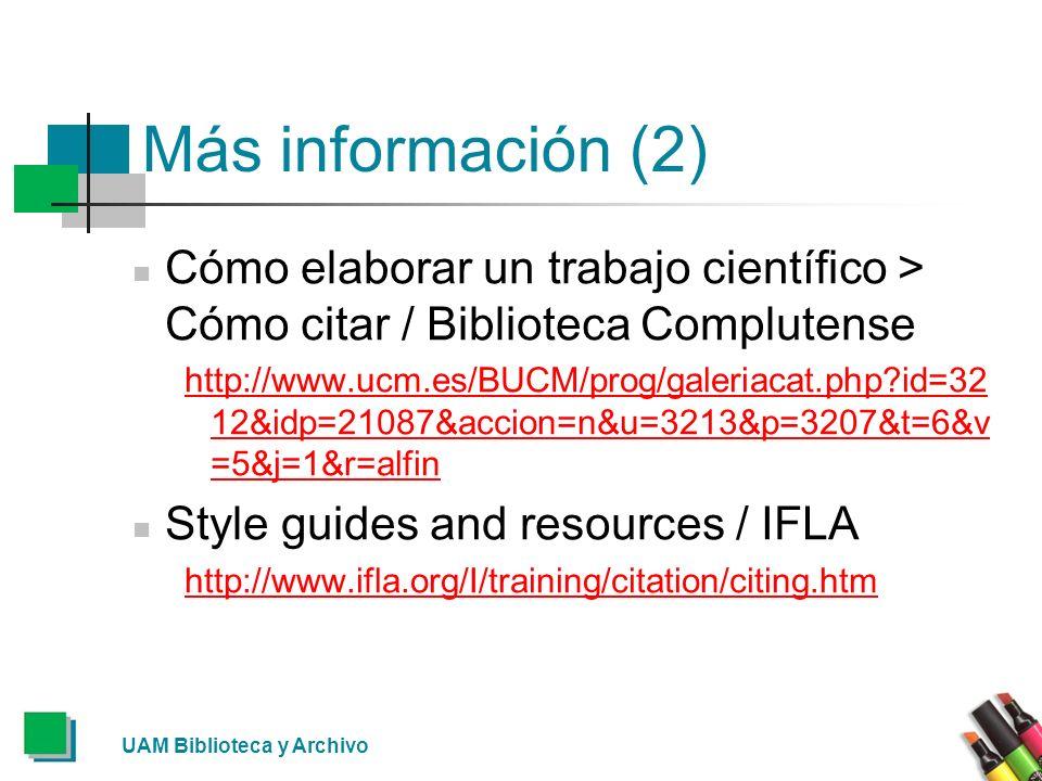 Más información (2) Cómo elaborar un trabajo científico > Cómo citar / Biblioteca Complutense.