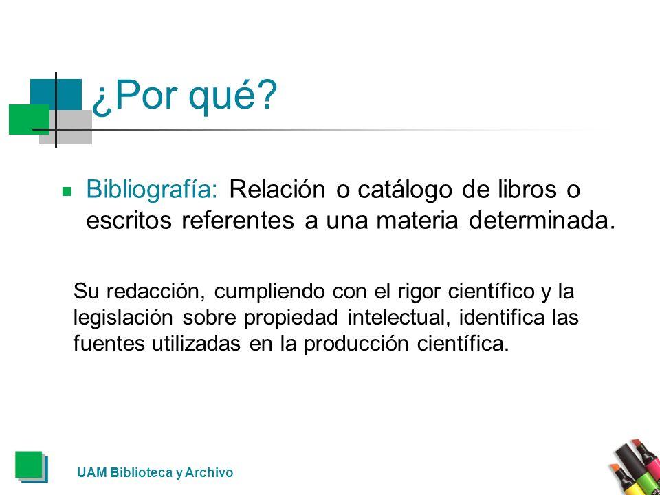 ¿Por qué Bibliografía: Relación o catálogo de libros o escritos referentes a una materia determinada.