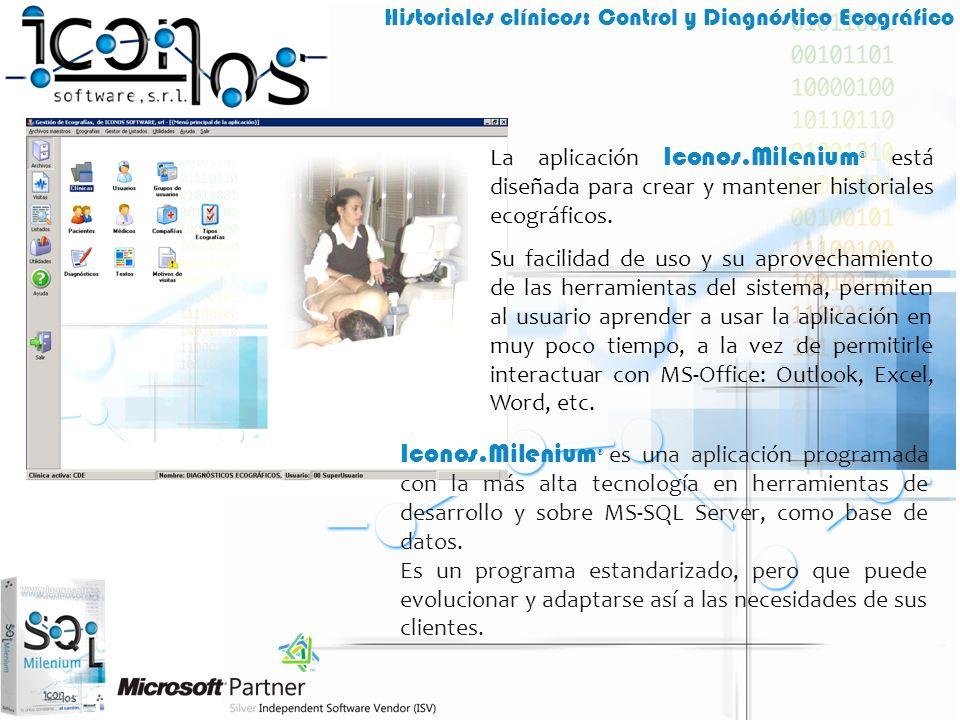 La aplicación Iconos.Milenium® está diseñada para crear y mantener historiales ecográficos.