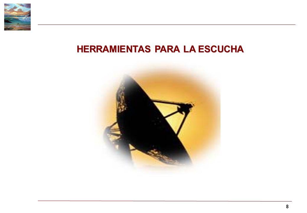 HERRAMIENTAS PARA LA ESCUCHA