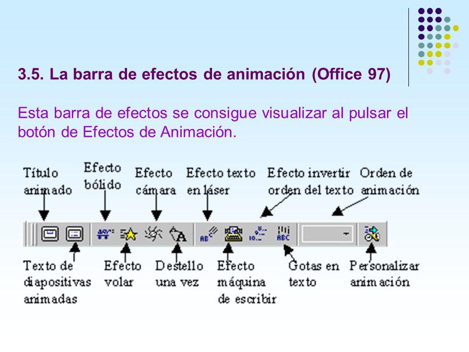 3.5. La barra de efectos de animación (Office 97)
