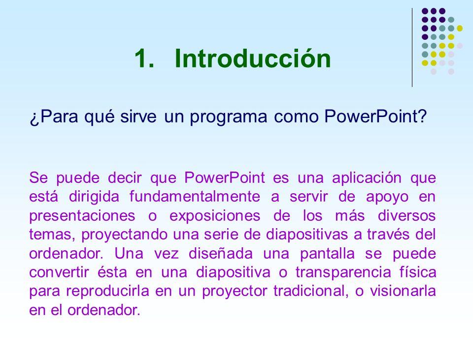 Introducción ¿Para qué sirve un programa como PowerPoint