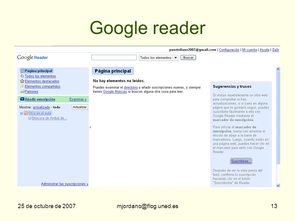 Google reader 25 de octubre de 2007 mjordano@flog.uned.es
