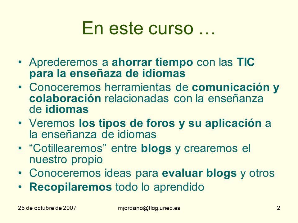En este curso … Aprederemos a ahorrar tiempo con las TIC para la enseñaza de idiomas.