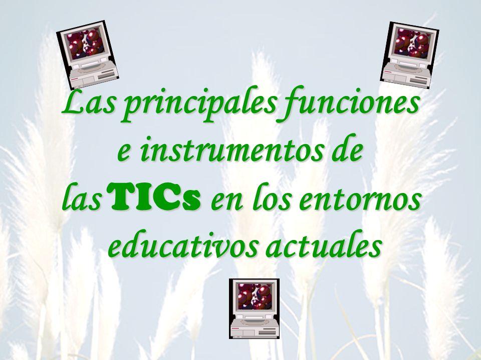 Las principales funciones las TICs en los entornos