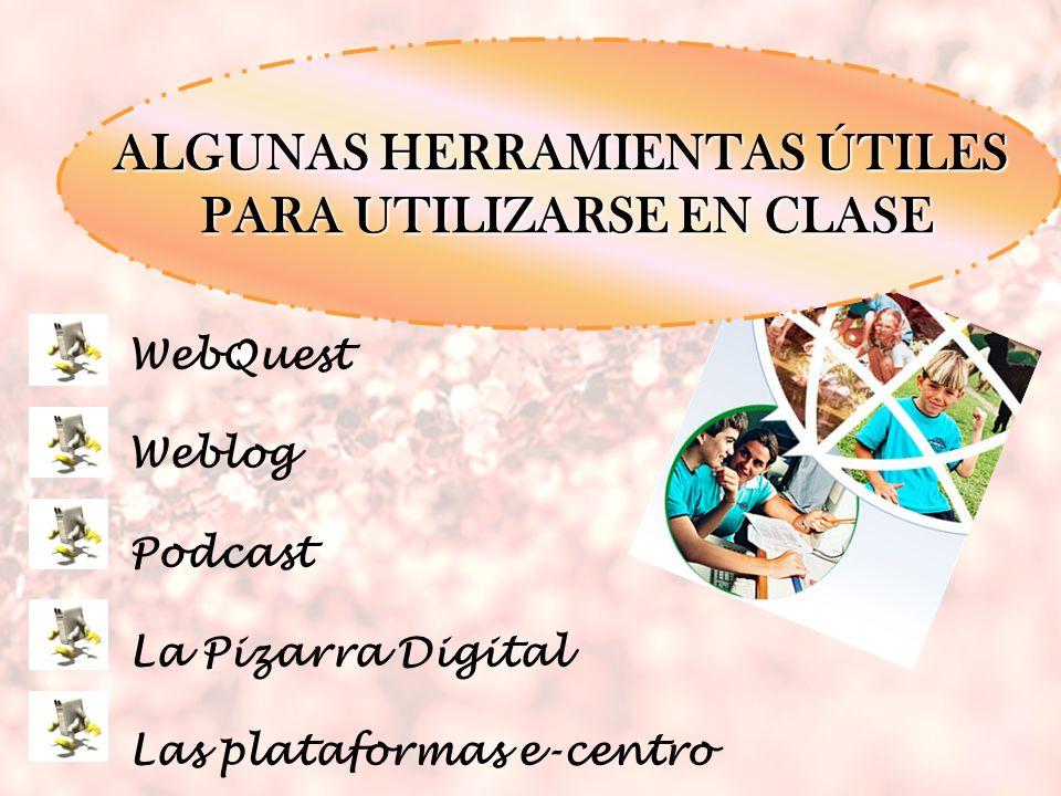 ALGUNAS HERRAMIENTAS ÚTILES PARA UTILIZARSE EN CLASE