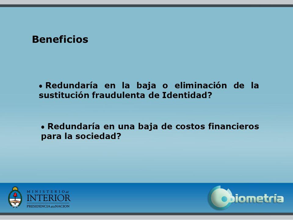 Beneficios Redundaría en la baja o eliminación de la sustitución fraudulenta de Identidad
