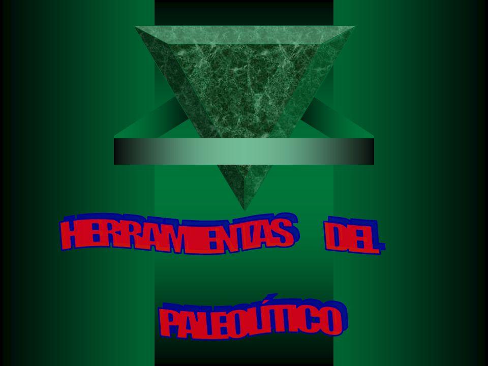 HERRAMIENTAS DEL PALEOLÍTICO