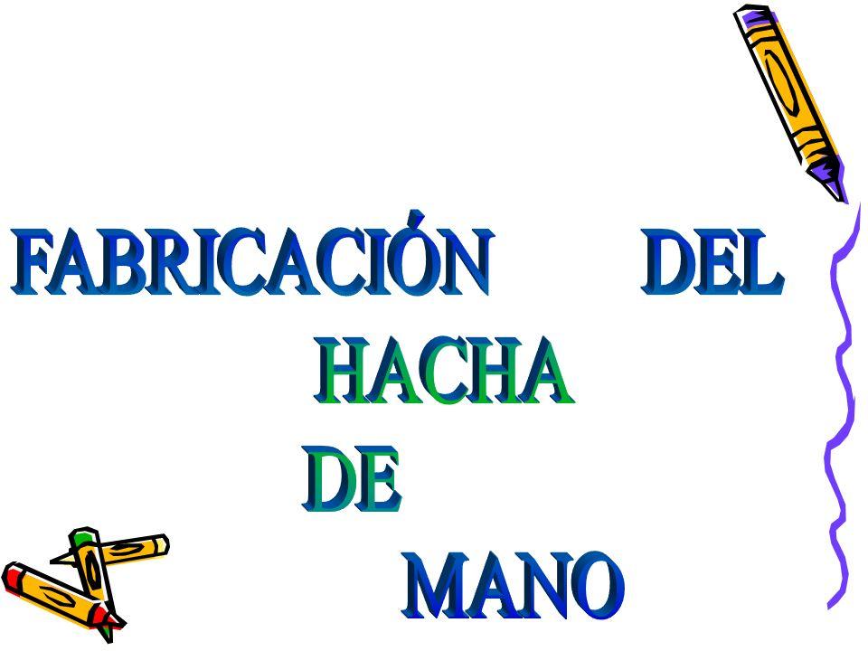 FABRICACIÓN DEL HACHA DE MANO