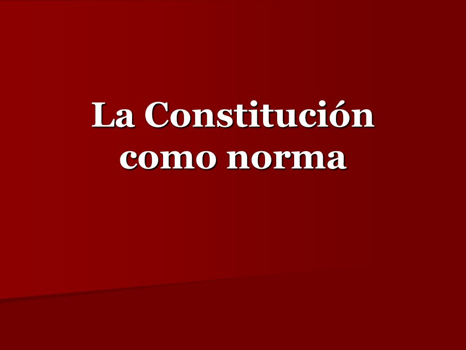 La Constitución como norma