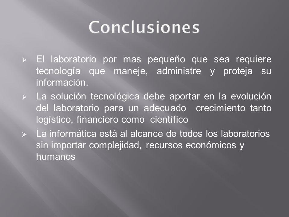 El laboratorio por mas pequeño que sea requiere tecnología que maneje, administre y proteja su información.