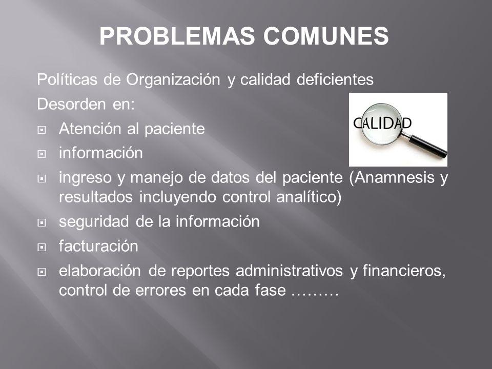 PROBLEMAS COMUNES Políticas de Organización y calidad deficientes