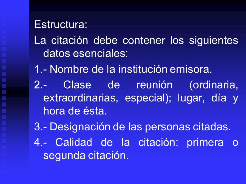 Estructura: La citación debe contener los siguientes datos esenciales: 1.- Nombre de la institución emisora.