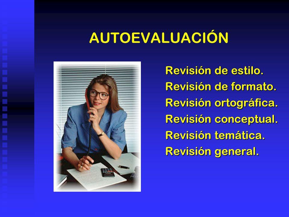 AUTOEVALUACIÓN Revisión de estilo. Revisión de formato.