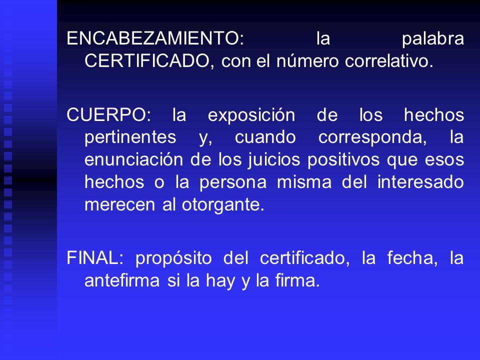 ENCABEZAMIENTO: la palabra CERTIFICADO, con el número correlativo.