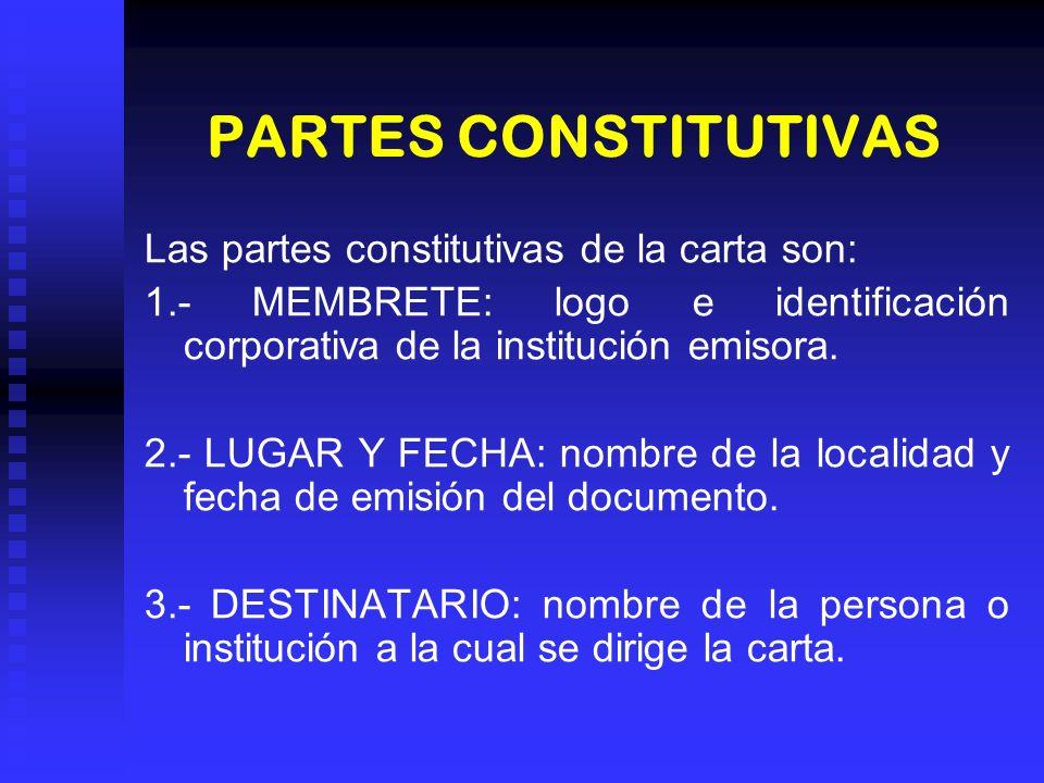 PARTES CONSTITUTIVAS Las partes constitutivas de la carta son: