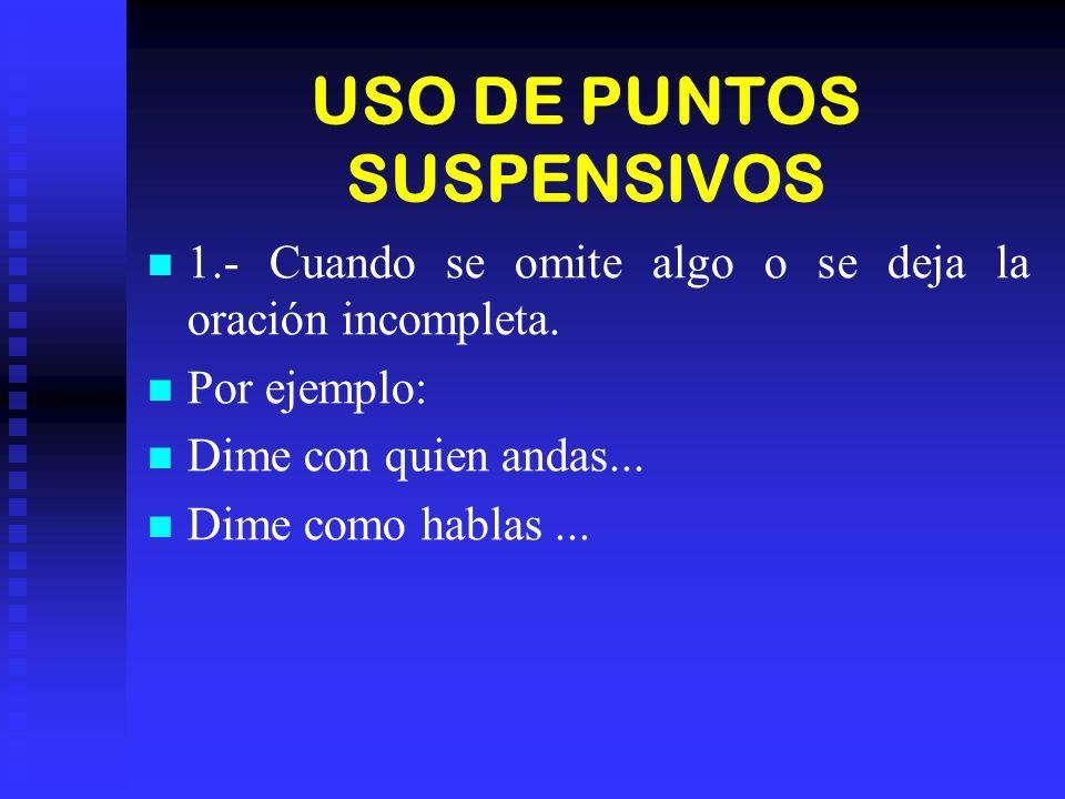 USO DE PUNTOS SUSPENSIVOS