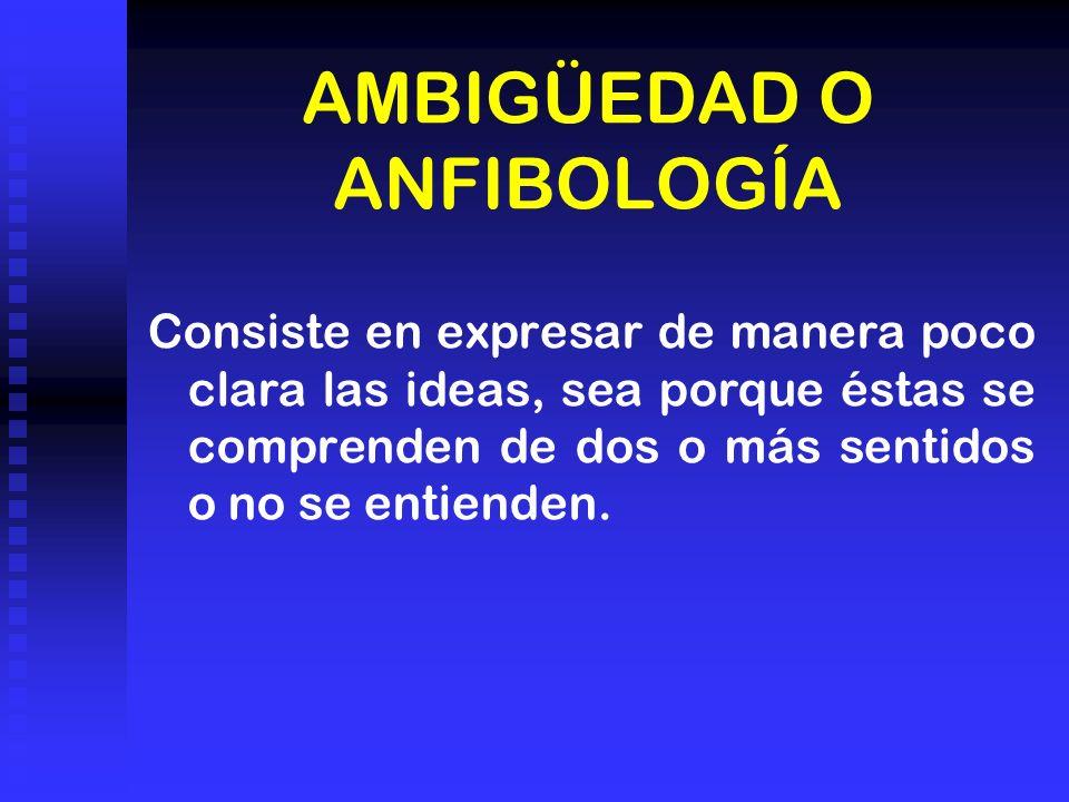 AMBIGÜEDAD O ANFIBOLOGÍA