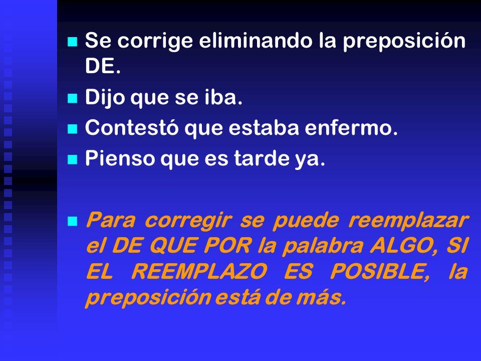 Se corrige eliminando la preposición DE.