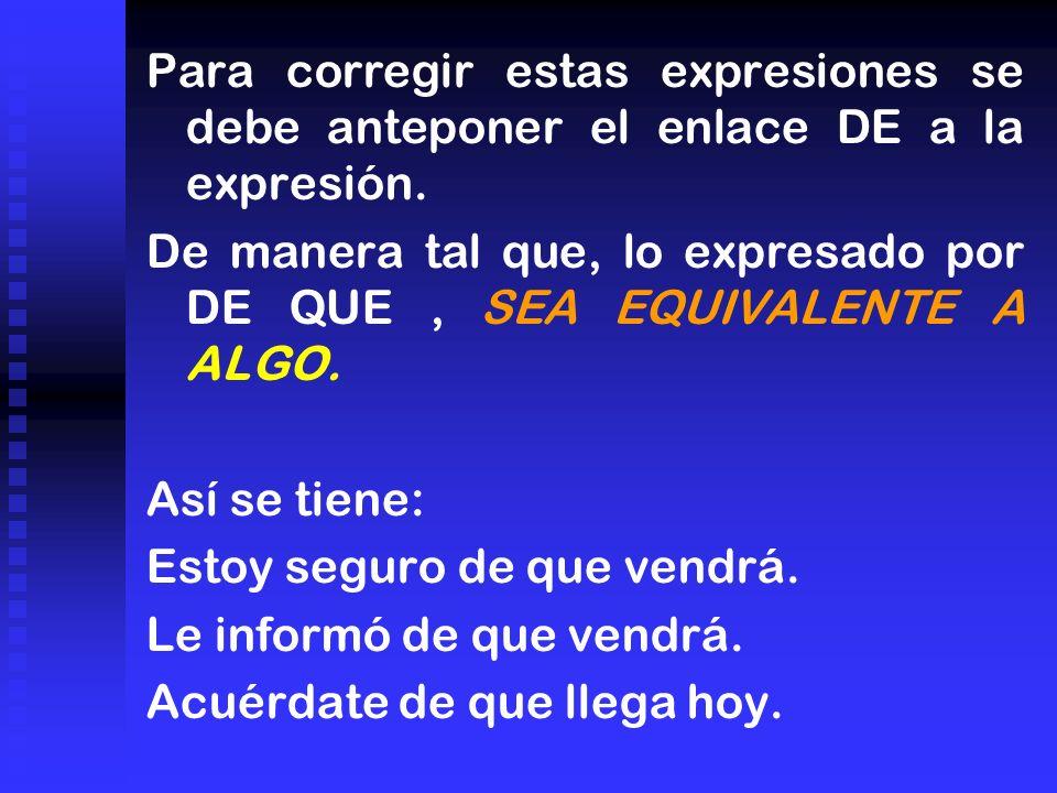 Para corregir estas expresiones se debe anteponer el enlace DE a la expresión.