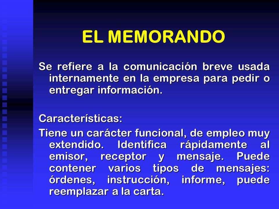 EL MEMORANDO Se refiere a la comunicación breve usada internamente en la empresa para pedir o entregar información.