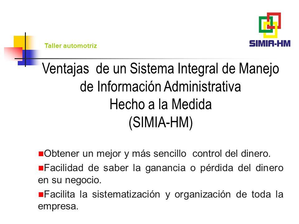 Ventajas de un Sistema Integral de Manejo de Información Administrativa Hecho a la Medida (SIMIA-HM)