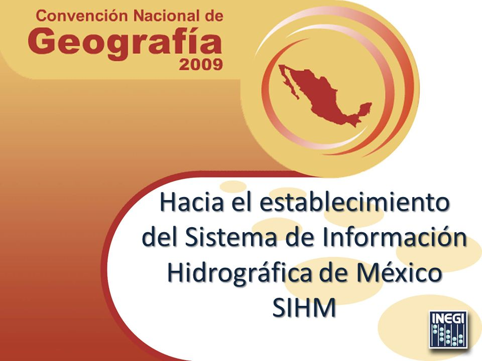 Hacia el establecimiento del Sistema de Información Hidrográfica de México SIHM