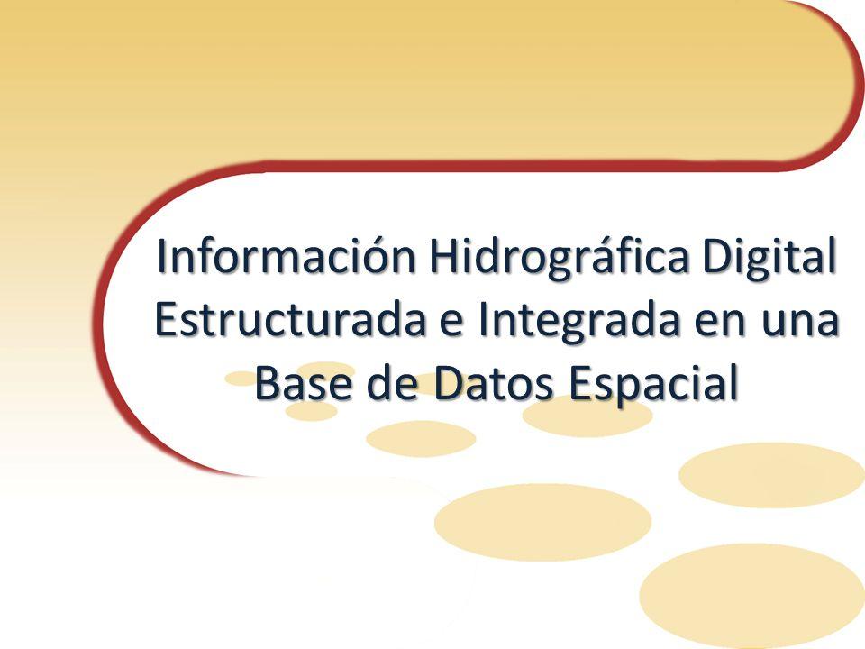 Información Hidrográfica Digital Estructurada e Integrada en una Base de Datos Espacial