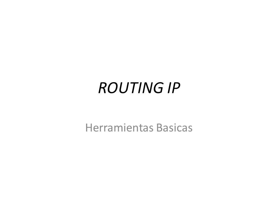 29/03/2017 ROUTING IP Herramientas Basicas Redes Convergentes