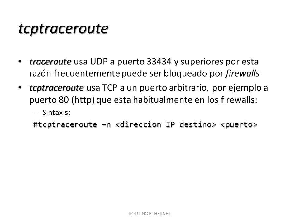 tcptraceroute traceroute usa UDP a puerto 33434 y superiores por esta razón frecuentemente puede ser bloqueado por firewalls.